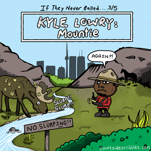 kyle lowry cartoons mountie moose slurping ticket toronto raptor comics