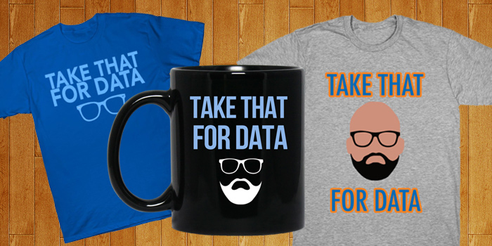 take that for data t shirt